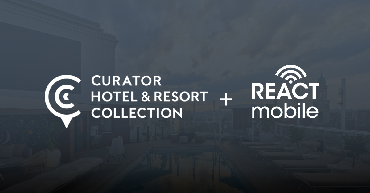 Curator Hotel & Resort Collection Selects React Mobile as its Preferred Provider of Employee Safety Devices